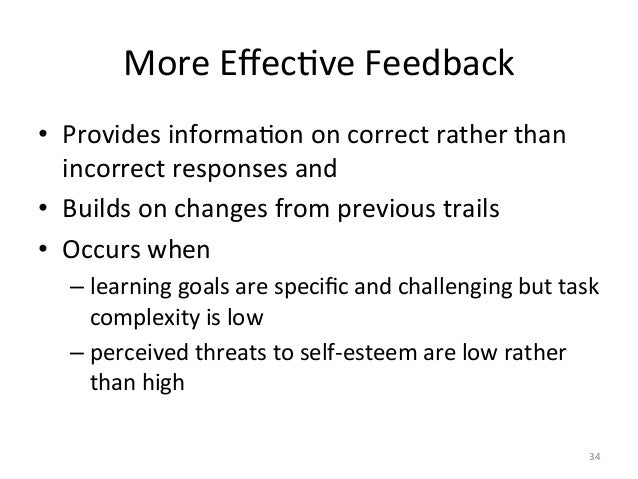 More EffecAve Feedback • Provides informaAon on correct rather than incorrect responses and  • ...