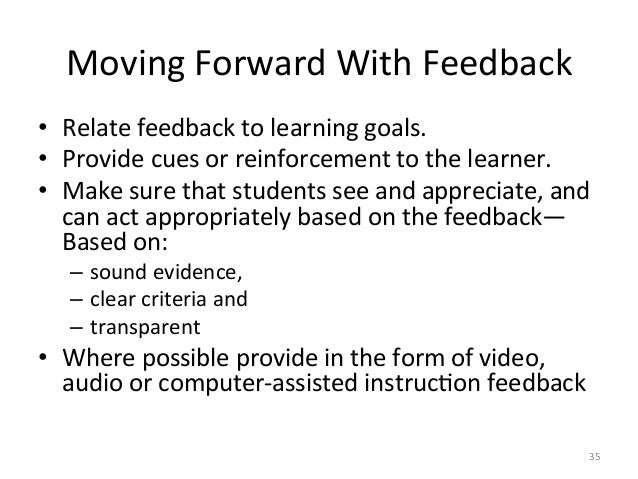 Moving Forward With Feedback • Relate feedback to learning goals. • Provide cues or reinforcemen...