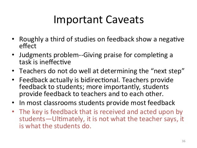 Important Caveats • Roughly a third of studies on feedback show a negaAve effect • Judgments ...