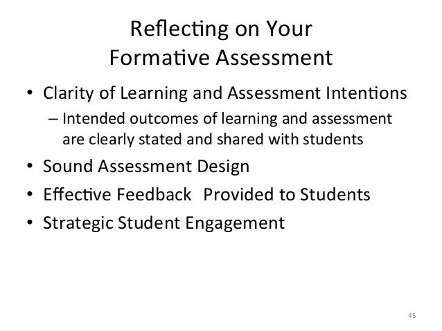ReflecAng on Your FormaAve Assessment  • Clarity of Learning and Assessment IntenAons –Intended...