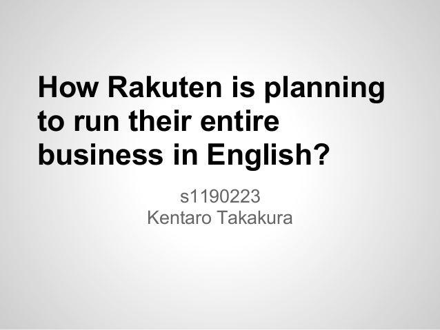 How Rakuten is planningto run their entirebusiness in English?s1190223Kentaro Takakura