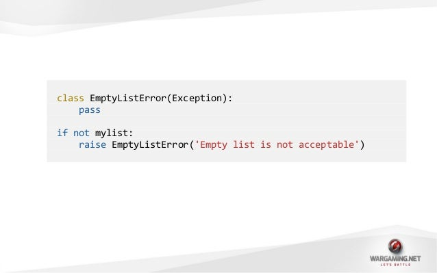 try:work_with_list([])except EmptyListError:# we know whats wrongtry:work_with_list([])except Exception:# what to do?
