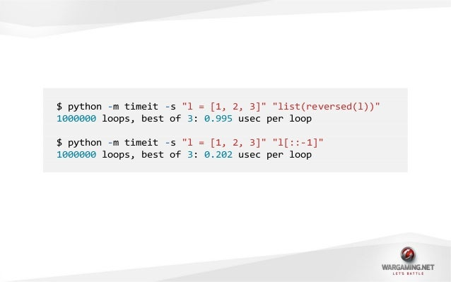 """$ python -m timeit -s """"l = [1, 2, 3]"""" """"for i in reversed(l): pass""""1000000 loops, best of 3: 0.28 usec per loop$ python -m ..."""