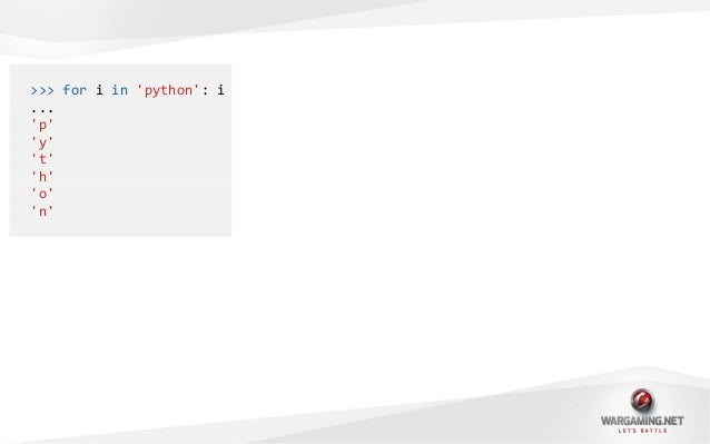 >>> for i in python: i...python>>> for key in heroes_with_colors: key...SpidermanBatmanHulk