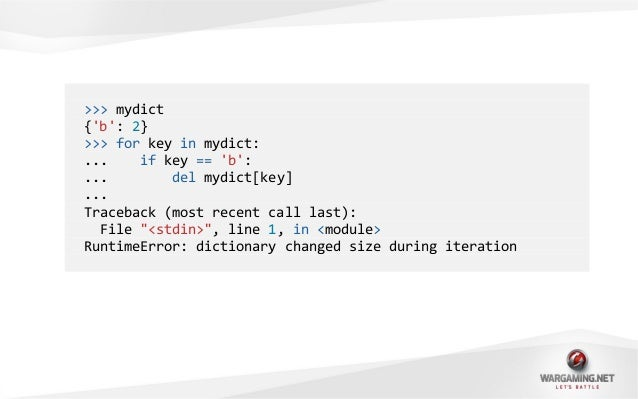 >>> for key in mydict.keys():... if key == b:... del mydict[key]...>>> mydict{}