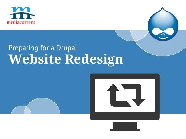 Website Redesign Preparing for a Drupal