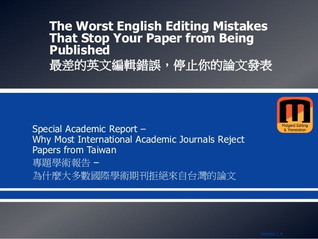 The Worst English Editing Mistakes That Stop Your Paper from Being Published 最差的英文編輯錯誤,停止你的論文發表 Special Academic Report – ...