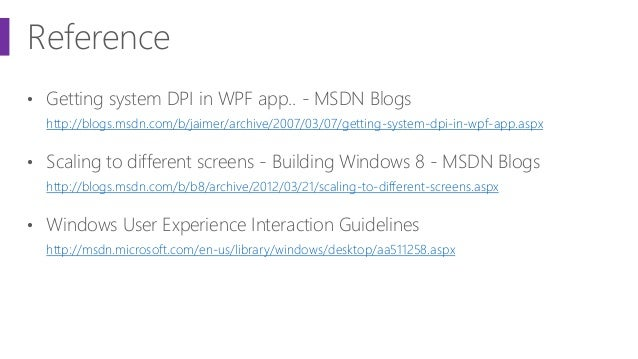 Reference • Getting system DPI in WPF app.. - MSDN Blogs http://blogs.msdn.com/b/jaimer/archive/2007/03/07/getting-system-...