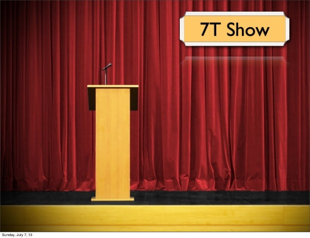7T Show Sunday, July 7, 13