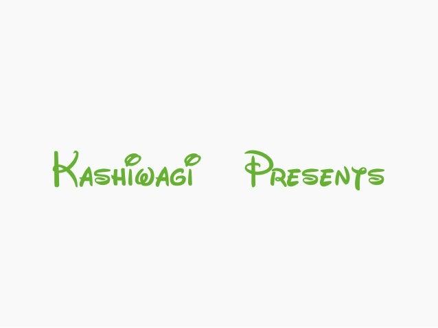 KashiwagiPresents