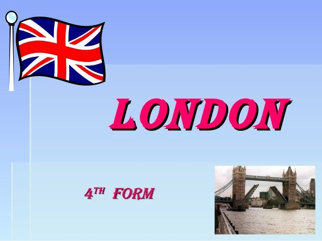 LondonLondon 44thth formform