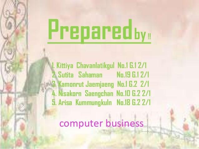 Preparedby!! 1. Kittiya Chavanlatikgul No.1 G.1 2/1 2. Sutita Sahaman No.19 G.1 2/1 3. Kamonrut Jaemjaeng No.1 G.2 2/1 4. ...