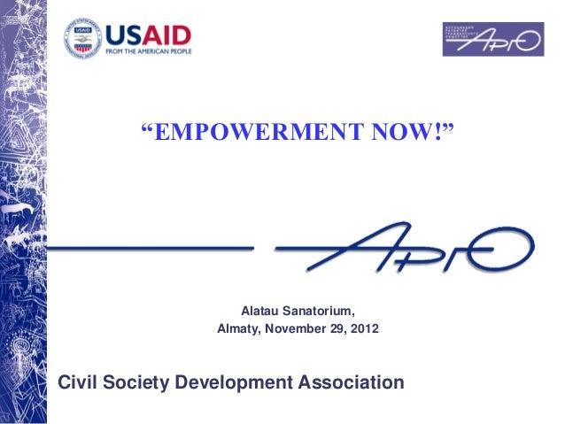 "Civil Society Development Association ""EMPOWERMENT NOW!"" Alatau Sanatorium, Almaty, November 29, 2012"