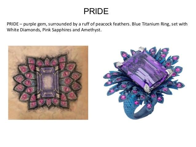 PRIDE–purplegem,surroundedbyaruffofpeacockfeathers.BlueTitaniumRing,setwith WhiteDiamonds,PinkSapphires...