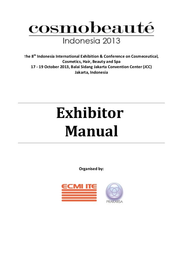 The 8th Indonesia International Exhibition & Conference on Cosmeceutical, Cosmetics, Hair, Beauty and Spa 17 - 19 October ...