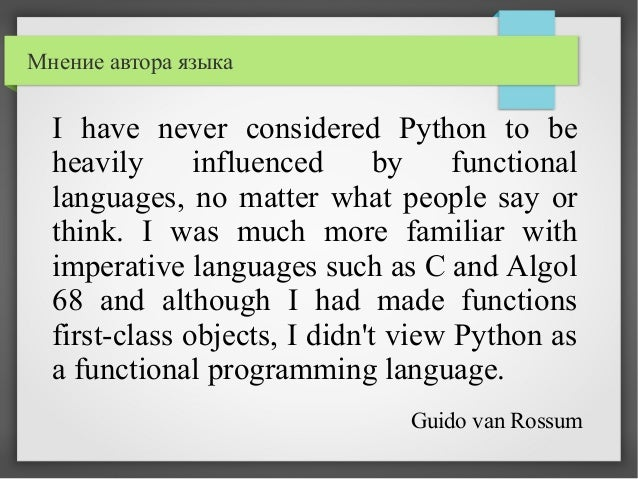 I have never considered Python to be heavily influenced by functional languages, no matter what people say or think. I was...