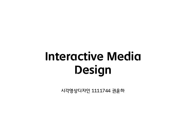 Interactive Multimedia Design Interactive Media Desi...