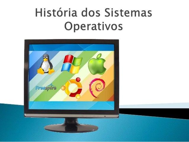  Diapositivo 3 - Introdução  Diapositivo 4- O que um sistema operativo ?  Diapositivo 5 ate 9 -Historia dos S.Operativo...