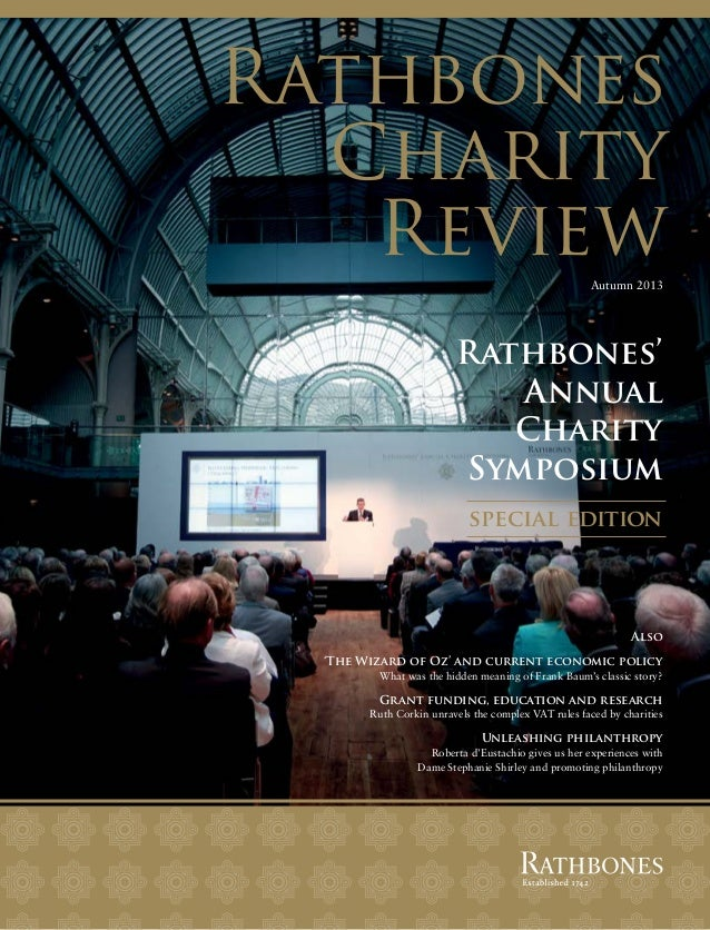 Rathbones Charity Review Autumn 2013  Rathbones' Annual Charity Symposium special edition  Also 'The Wizard of Oz' and cur...