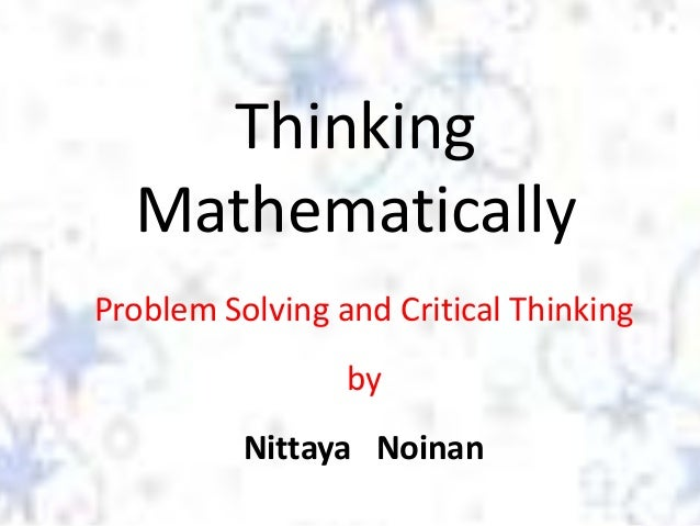 Thinking Mathematically Problem Solving and Critical Thinking by Nittaya Noinan