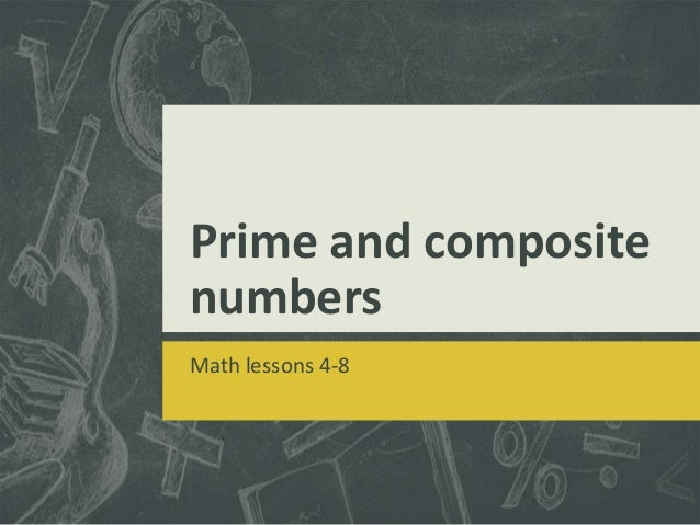 Prime and composite numbers Math lessons 4-8