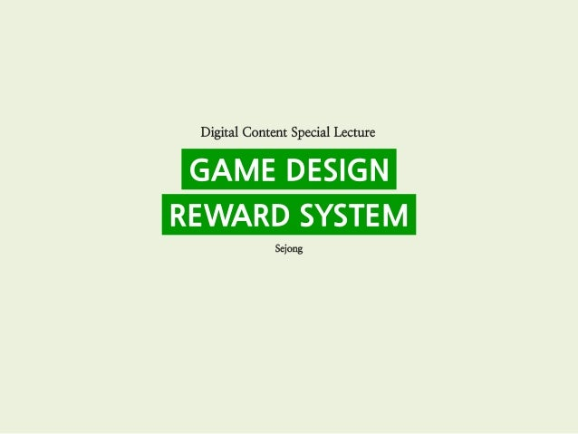 GAME DESIGN REWARD SYSTEM