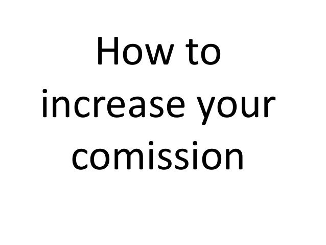 How to increase your comission