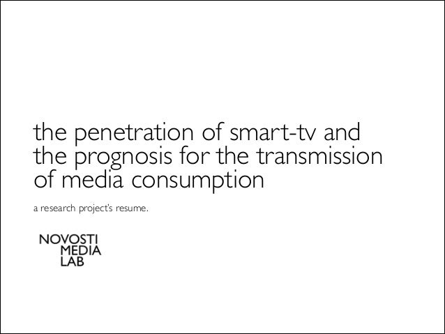 the penetration of smart-tv and the prognosis for the transmission of media consumption   a research project's resume.