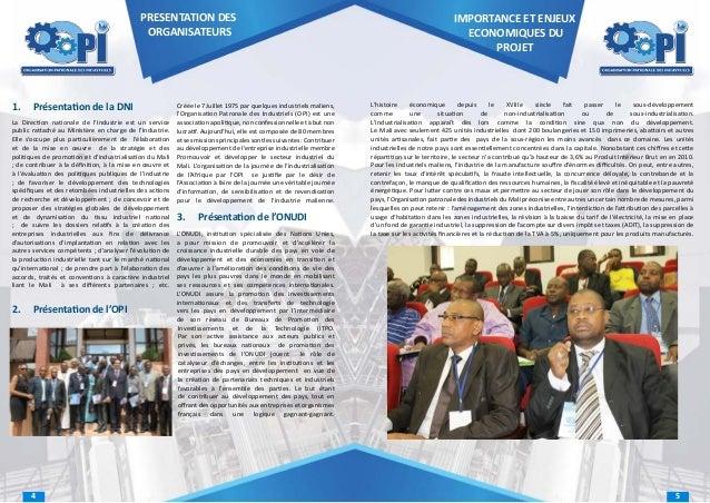 PRESENTATION DES ORGANISATEURS  1.  Présentation de la DNI  Créée le 7 Juillet 1975 par quelques industriels maliens, l'O...