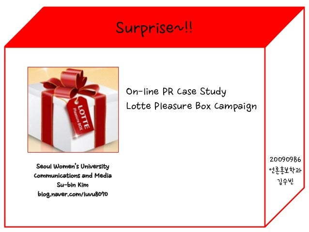 Surprise~!!  On-line PR Case Study Lotte Pleasure Box Campaign  20090986 언론홍보학과 김수빈