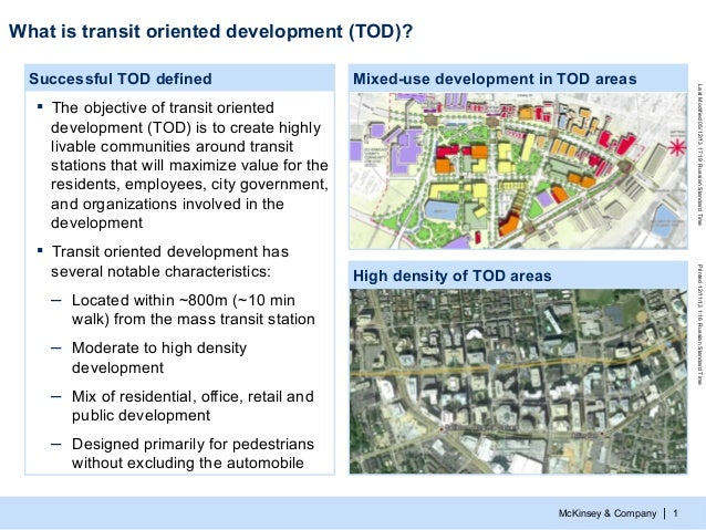What is transit oriented development (TOD)? Mixed-use development in TOD areas  ▪  The objective of transit oriented devel...