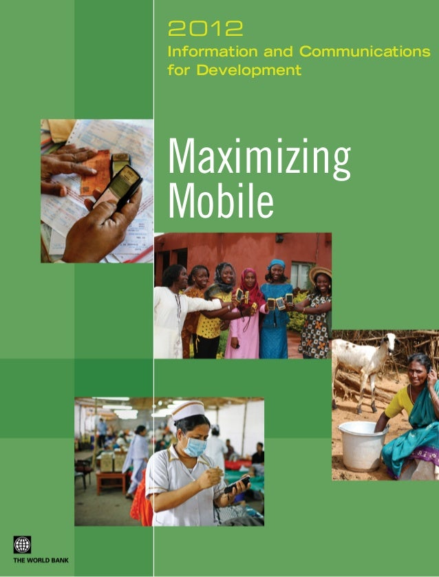 2012 Information and Communications for Development  Maximizing Mobile