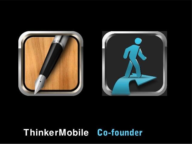 ThinkerMobile Co-founder