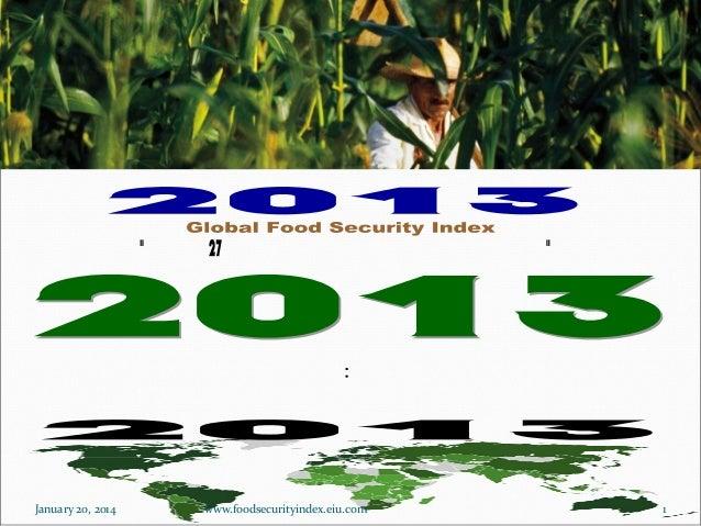 January 20, 2014  www.foodsecurityindex.eiu.com  1
