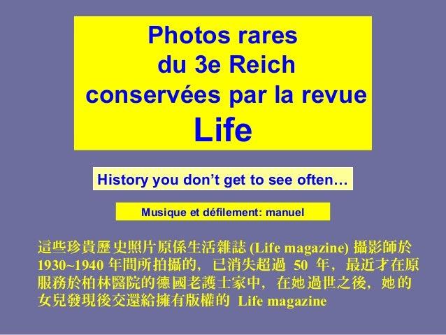 Photos rares du 3e Reich conservées par la revue  Life History you don't get to see often… Musique et défilement: manuel  ...