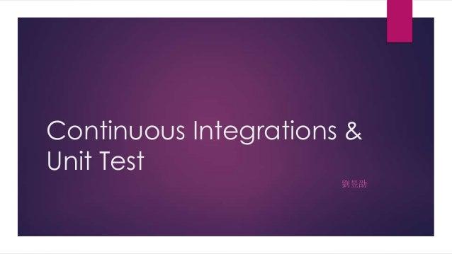 Continuous Integrations & Unit Test 劉昱劭