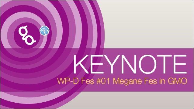 KEYNOTE  WP-D Fes #01 Megane Fes in GMO