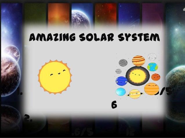 Amazing Solar System  1.  .6/5 6 2. .6/5  12