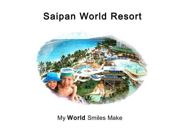 Saipan World Resort  My World Smiles Make
