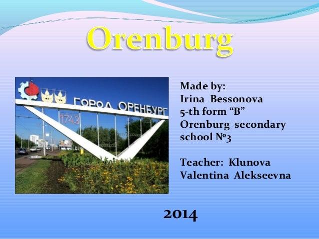 "Made by: Irina Bessonova 5-th form ""B"" Orenburg secondary school №3 Teacher: Klunova Valentina Alekseevna 2014"