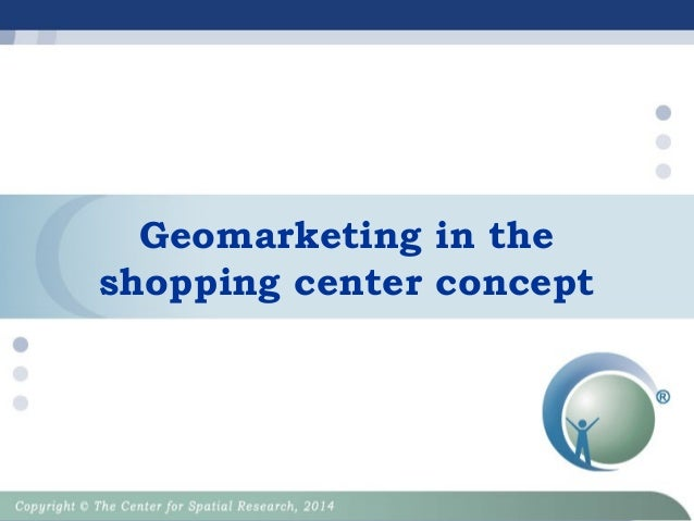 Geomarketing in the shopping center concept