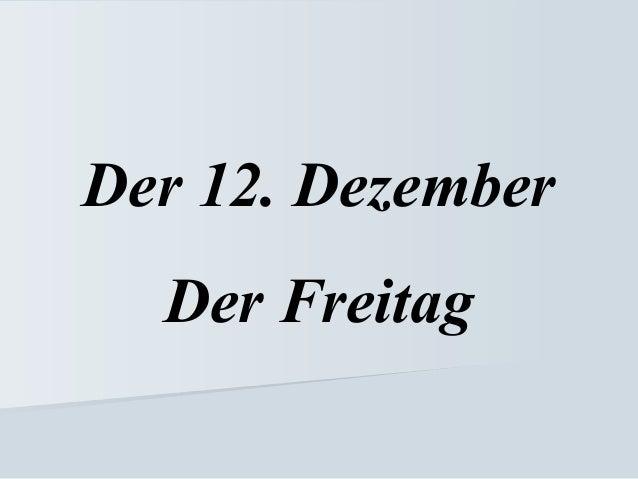 Der 12. Dezember Der Freitag