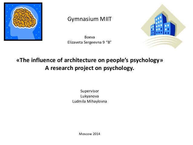 "Gymnasium MIIT Boeva Elizaveta Sergeevna 9 ""B"" «The influence of architecture on people's psychology» A research project o..."