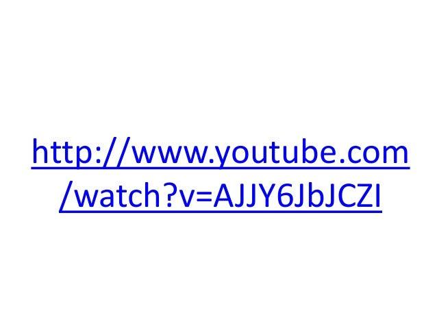 http://www.youtube.com /watch?v=AJJY6JbJCZI