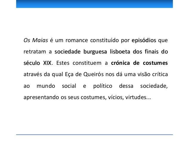 O espaço social n'Os Maias é constituído por estes episódios que retratam a sociedade burguesa lisboeta dos finais do sécu...
