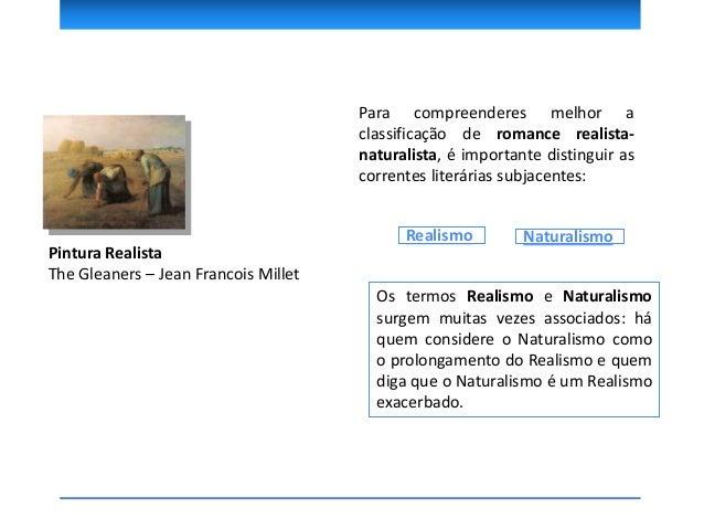 Eça de Queirós, na 4.ª Conferência do Casino Lisbonense, a respeito do Realismo diz: «É a negação da arte pela arte; é a p...