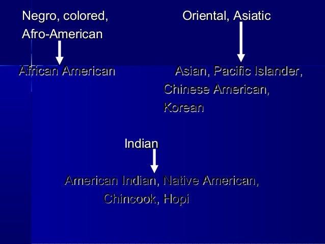 Negro, colored, Oriental, AsiaticNegro, colored, Oriental, Asiatic Afro-AmericanAfro-American African American Asian, Paci...