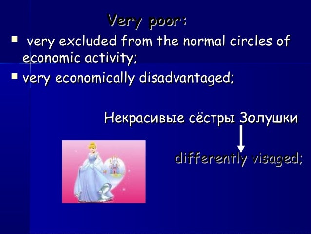Very poor:Very poor:  very excluded from the normal circles ofvery excluded from the normal circles of economic activity;...