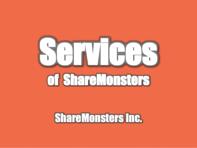 Services of ShareMonsters ShareMonsters Inc.