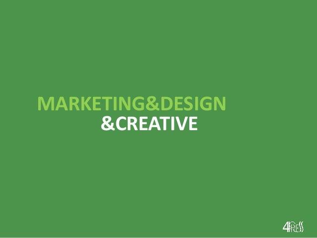 MARKETING&DESIGN &CREATIVE